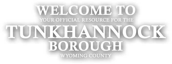 Welcome to Tunkhannock Borough, Wyoming County
